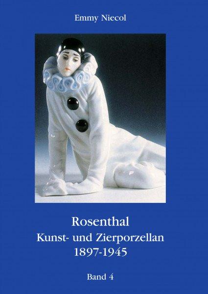 Rosenthal - Kunst und Zierporzellan 1897-1945. Band 4