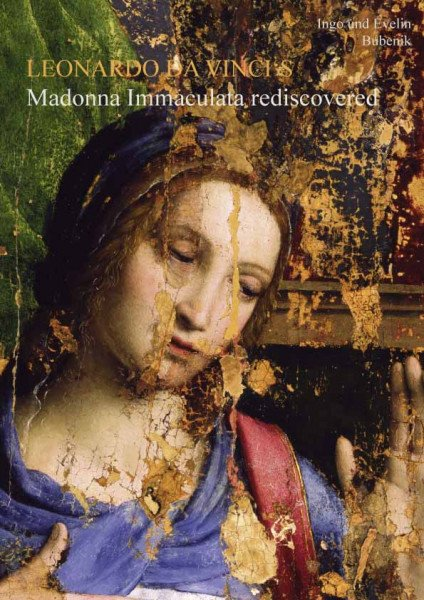 Leonardo Da Vinci's Madonna Immaculata rediscovered 2nd corrected edition 2011