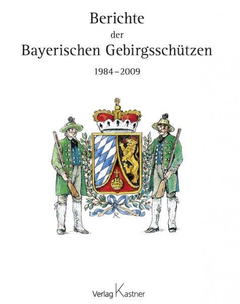 Berichte der Bayerischen Gebirgsschützen 1984-2009