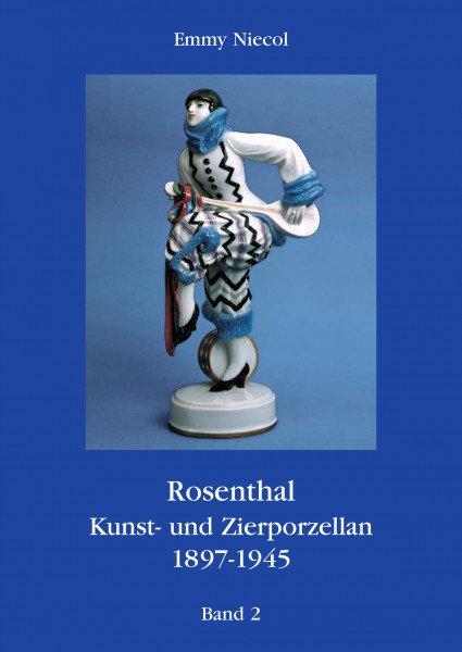 Rosenthal - Kunst und Zierporzellan 1897-1945. Band 2