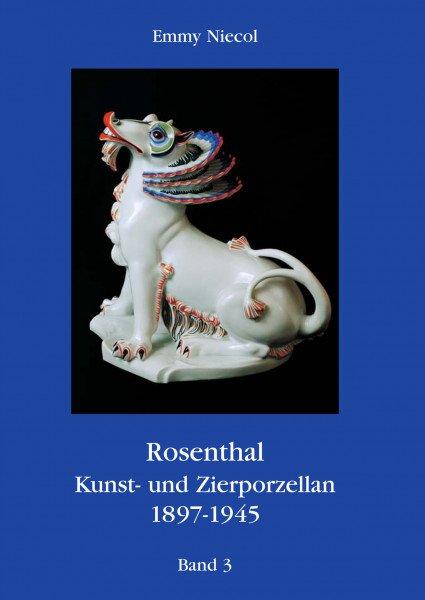 Rosenthal - Kunst und Zierporzellan 1897-1945. Band 3