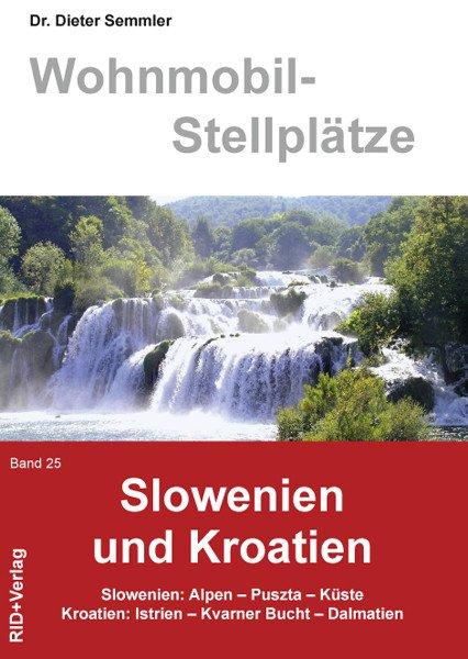 Wohnmobil-Stellplätze Slowenien und Kroatien Band 25