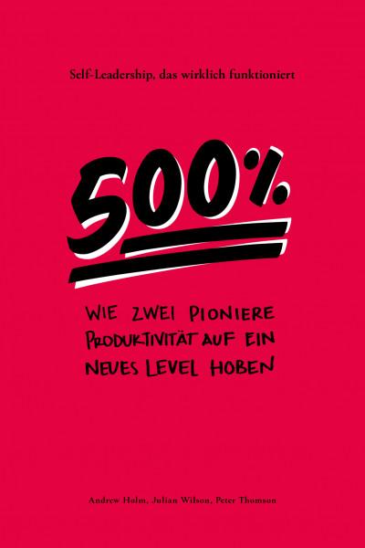 500%: Wie zwei Pioniere Produktivität auf ein neues Level hoben – Self-Leadership, das wirklich funk