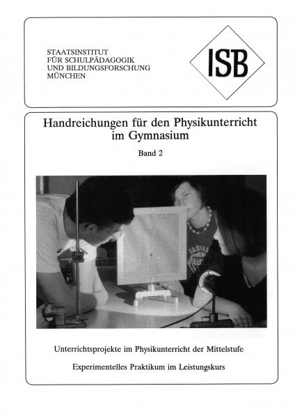 Handreichung - Physikunterricht an Gymnasien, Band 2