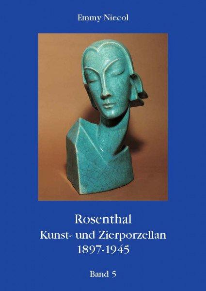 Rosenthal - Kunst und Zierporzellan 1897-1945. Band 5