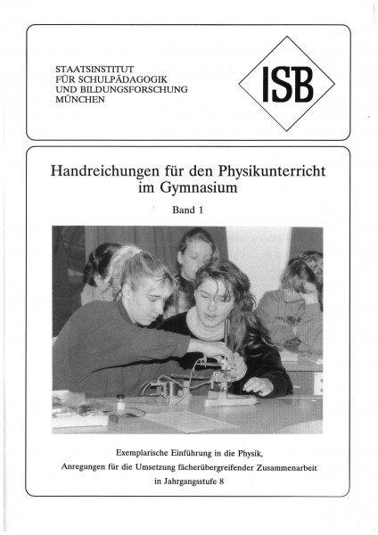 Handreichung - Physikunterricht an Gymnasien, Band 1