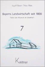 Bayerns Landwirtschaft seit 1800, Band 7