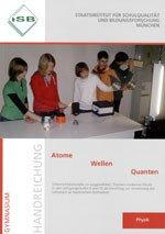 Handreichung - Atome - Wellen - Quanten