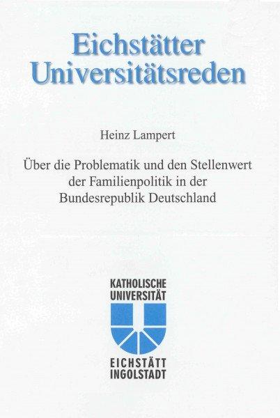 Band 115 - Heinz Lampert - Über die Problematik und den Stellenwert der Familienpolitik in der BRD