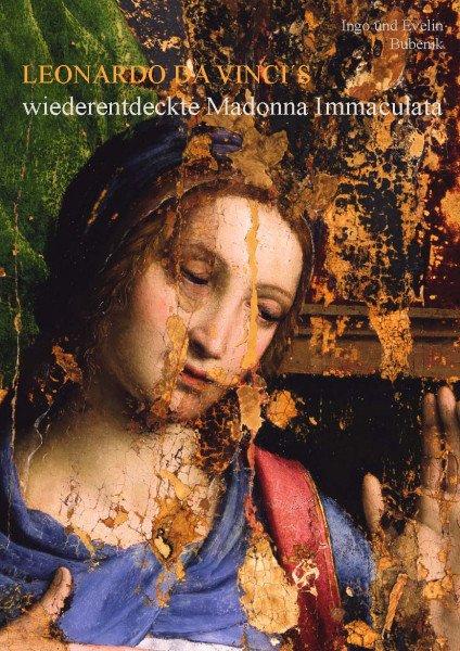 Leonardo da Vincis wiederentdeckte Madonna Immaculata (2. korrigierte und ergänzte Auflage 2011)