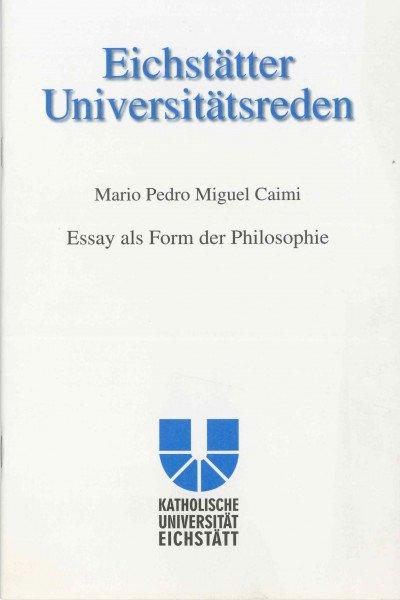Band 107 - Mario Pedro Miguel Caimi - Essay als Form der Philosophie