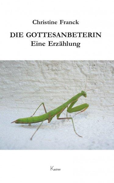 Die Gottesanbeterin - Eine Erzählung