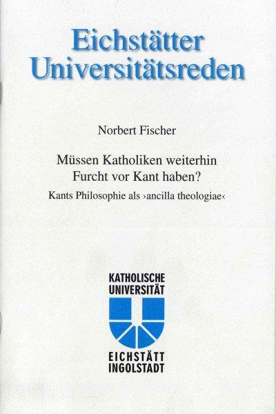 Band 114 - Norbert Fischer - Müssen Katholiken weiterhin Furcht vor Kant haben ?