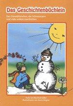 Das Geschichtenbüchlein: Das Gänseblümchen, der Schneemann und viele andere Geschichten