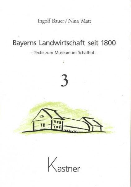 Bayerns Landwirtschaft seit 1800, Band 3