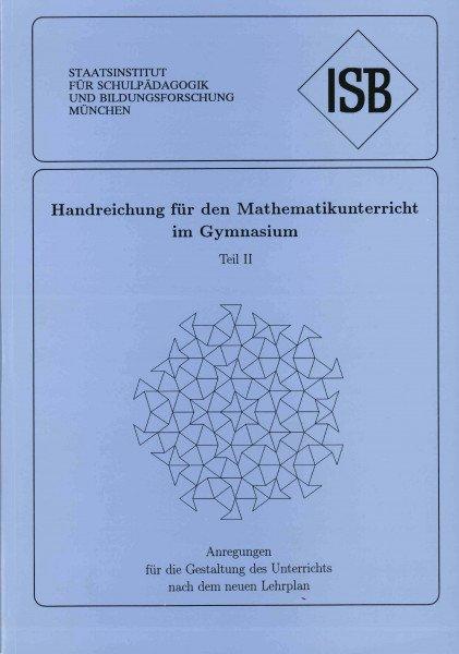 Handreichung - Mathematikunterricht an Gymnasien - Band 2