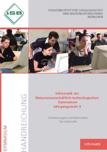 Handreichung - Informatik am Naturwissenschaftlich-technologischen Gymnasium Jahrgangsstufe 9
