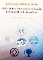 UNESCO-Projekt an Schulen in Bayern - Kontinuität und Innovation