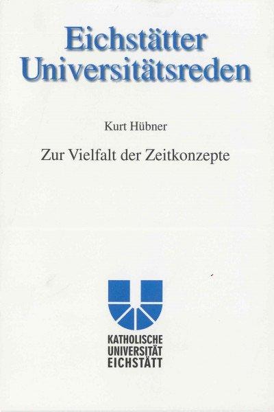 Band 105 - Kurt Hübner - Zur Vielfalt der Zeitkonzepte
