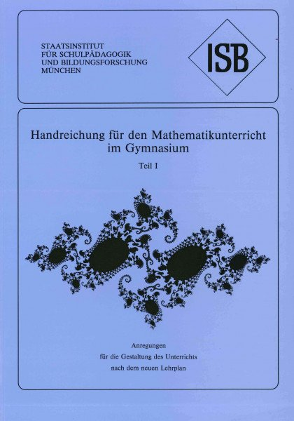 Handreichung - Mathematikunterricht an Gymnasien - Band 1
