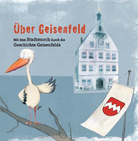 Über Geisenfeld - mit dem Stadtstorch durch die Geschichte Geisenfelds