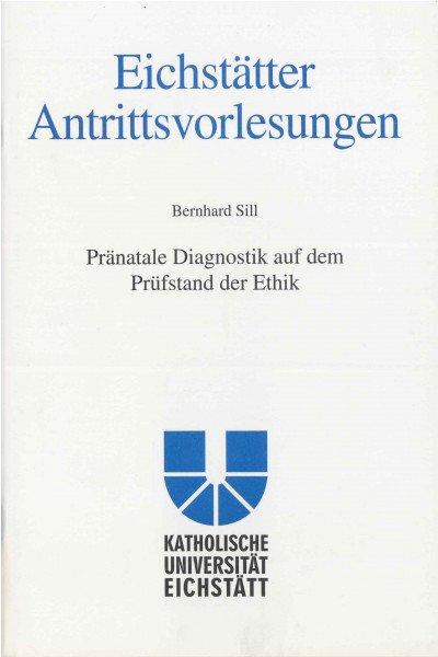 AV Band 6 - Bernhard Sill - Pränatale Diagnostik auf dem Prüfstand der Ethik