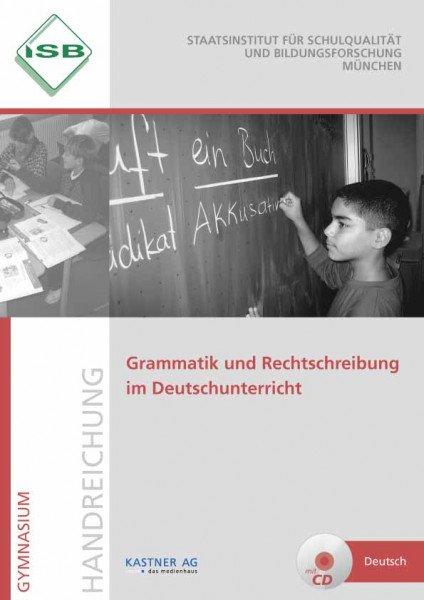 Handreichung - Grammatik und Rechtschreibung im Deutschunterricht