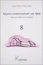 Bayerns Landwirtschaft seit 1800, Band 8