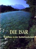 Die Isar - Wildfluss in der Kulturlandschaft