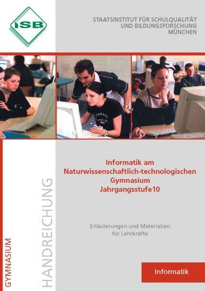 Handreichung - Informatik am Naturwissenschaftlich-technologischen Gymnasium, Jahrgangsstufe 10
