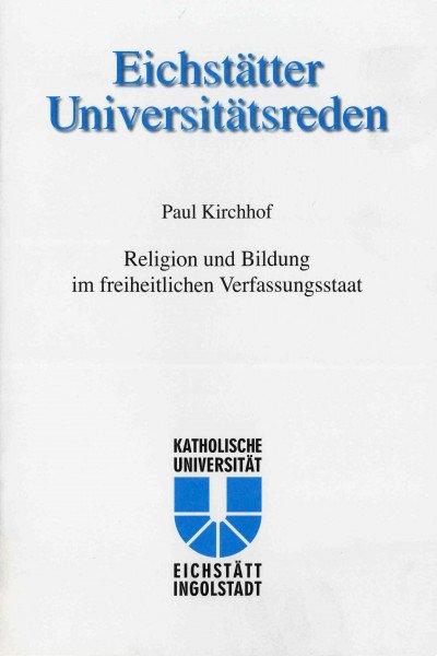 Band 112 - Paul Kirchhof - Religion und Bildung im freiheitlichen Verfassungsstaat