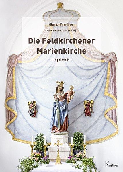 Die Feldkirchener Marienkirche Ingolstadt