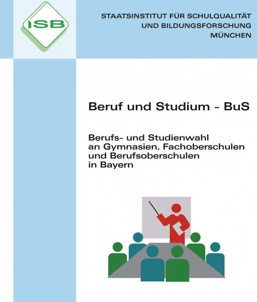 Beruf und Studium - BuS; an Gymnasium, FOS, BOS in Bayern