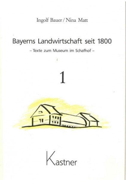 Bayerns Landwirtschaft seit 1800, Band 1