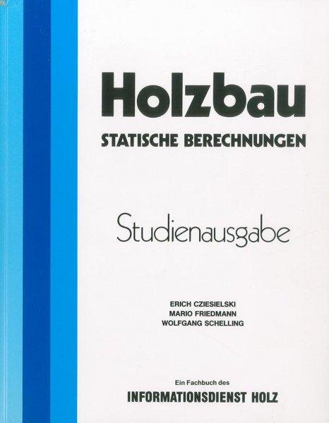 Holzbau, Statische Berechnungen - Studienausgabe