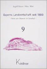 Bayerns Landwirtschaft seit 1800, Band 9