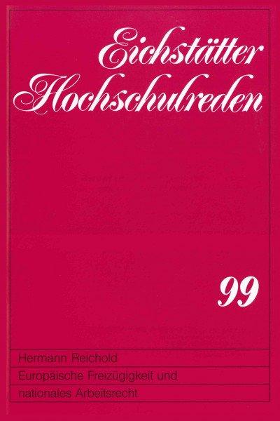 Band 99 - Hermann Reichold - Europäische Freizügigkeit und nationales Arbeitsrecht