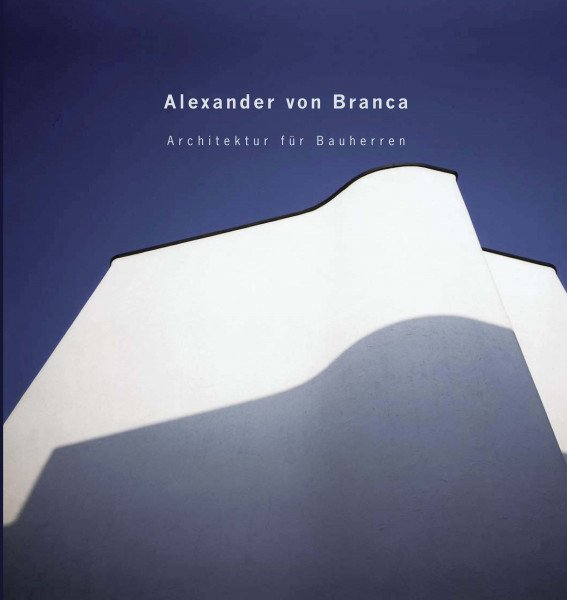 Architektur für Bauherren - Alexander von Branca (persönlich signiert)