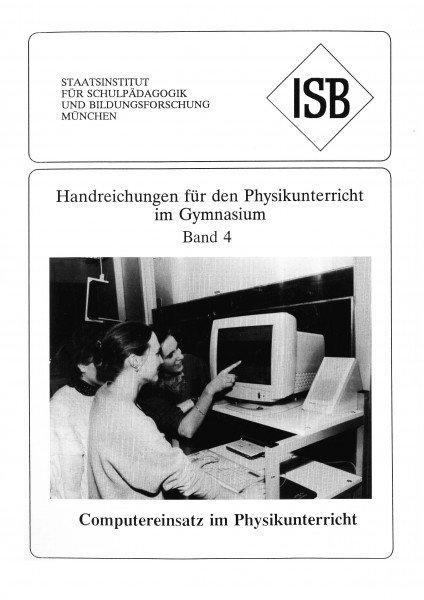 Handreichung - Physikunterricht an Gymnasien, Band 4