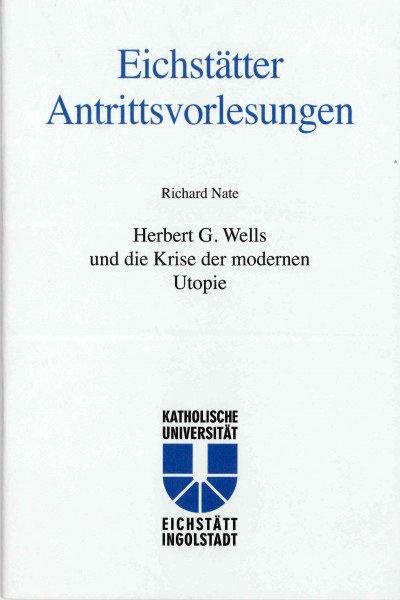 AV Band 13 - Richard Nate - Herbert G. Wells und die Krise der modernen Utopie