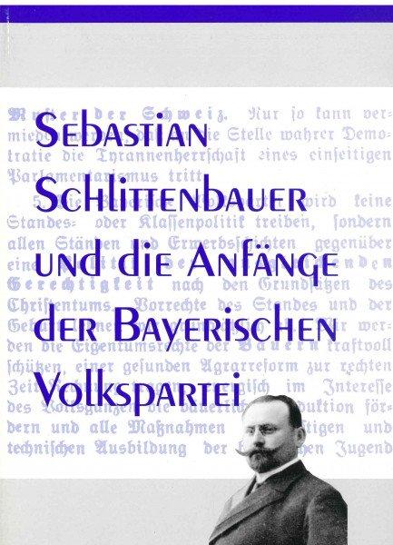 Sebastian Schlittenbauer und die Anfänge der bayerischen Volkspartei