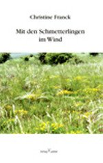 Christine Franck - Mit den Schmetterlingen im Wind