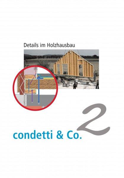 Condetti & Co. 2 - Details im Holzhausbau