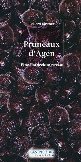 Pruneaux d´Agen - Eine Entdeckungsreise
